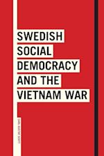 Swedish Social Democracy and the Vietnam War