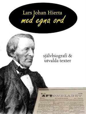 Lars Johan Hierta - Med egna ord af Author
