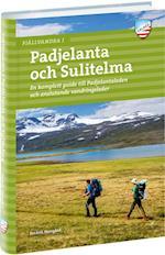 Fjällvandra i Padjelanta och Sulitelma : en komplett guide till Padjelantaleden och anslutande vandringsleder