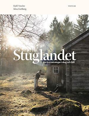 Stuglandet : fria övernattningar i skog och fjäll