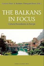 The Balkans in Focus