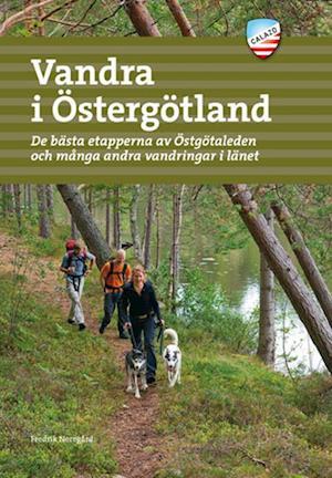 Bog hæftet Vandra i Östergötland : de bästa etapperna av Östgötaleden och många andra vandringar i länet af Fredrik Neregård