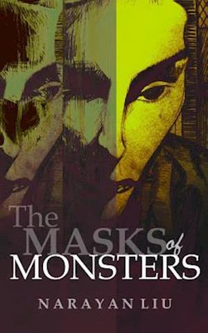 Bog, paperback The Masks of Monsters af Narayan Liu