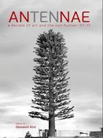 Antennae 10: A Decade of Art and the Non-Human 07-17