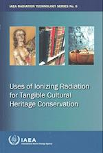 Uses of Ionizing Radiation for Tangible Cultural Heritage Conservation