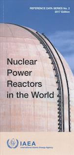 Nuclear Power Reactors in the World 2017 (REFERENCE DATA SERIES)