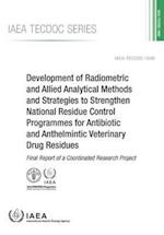 Development of Radiometric and Allied Analytical Methods and Strategies to Strengthen National Residue Control Programmes for Antibiotic and Anthelmin