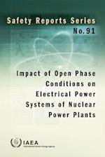 Impact of Open Phase Conditions on Electrical Power Systems of Nuclear Power Plants