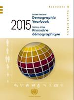 United Nations Demographic Yearbook 2015 / Nations Unies Annuaire Demographique 2015 (Demographic Yearbook)