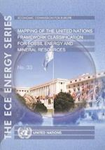 Mapping of the United Nations Framework Classification for Fossil Energy and Mineral Resources (Report of the Unece Task Force on Mapping) (Un/Ece Energy)