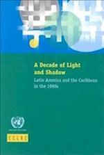 A Decade of Light and Shadow (Libros De La Cepal, nr. 76)