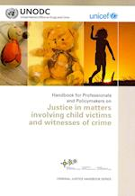 Handbook for Professionals and Policymakers on Justice in Matters Involving Child Victims and Witnesses of Crime af United Nations