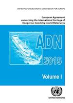 European Agreement Concerning the International Carriage of Dangerous Goods by Inland Waterways (Adn) (European Agreement Concerning the International Carriage of)