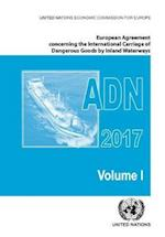 European Agreement Concerning the International Carriage of Dangerous Goods by Inland Waterways (Adn) 2017