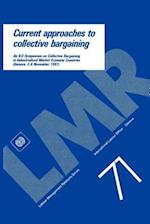 Current approaches to collective bargaining. An ILO symposium on collective bargaining in industrialised market economy countries (Labour-Management R