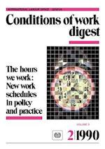 The hours we work: New work schedules in policy and practice (Conditions of work digest 2/90)
