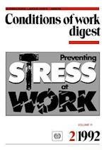 Preventing stress at work. Conditions of work digest 2/1992