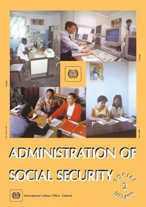 Administration of social security (Social Security Vol. II)