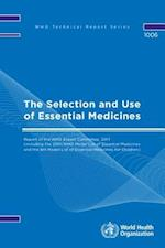 The Selection and Use of Essential Medicines (Who Technical report)