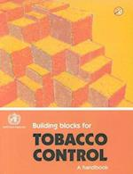 Building Blocks for Tobacco Control (Tools for Advancing Tobacco Control in the XXIst Century)