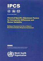 Chemical-Specific Adjustment Factors for Interspecies Differences and Human Variability (Harmonization Project Documents, nr. 2)