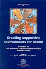 Creating Supportive Environments for Health (Public Health in Action, nr. 3)