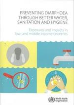 Preventing Diarrhoea Through Better Water, Sanitation and Hygiene