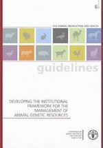 Developing the Institutional Framework for the Management of Animal Genetic Resources