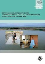 Better Management Practices for Carp Production in Central and Eastern Europe, the Caucasus and Central Asia (FAO Fisheries and Aquaculture Technical Papers)