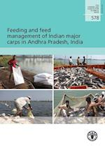 Feeding and Feed Management of Indian Major Carps in Andhra Pradesh, India (Fao Fisheries Technical Papers)
