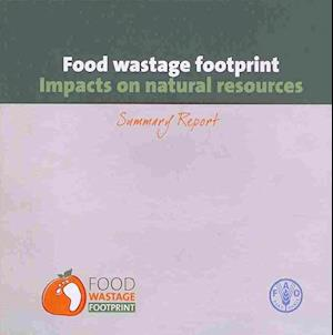 Bog, paperback Food Wastage Footprint af Food and Agriculture Organization of the United Nations