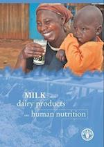 Milk and Dairy Products in Human Nutrition