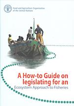 A How-To Guide on Legislating for an Ecosystem Approach to Fisheries