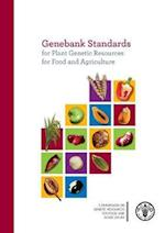 Genebank Standards for Plant Genetic Resources for Food and Agriculture