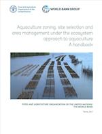 Aquaculture Zoning, Site Selection and Area Management Under the Ecosystem Approach to Aquaculture