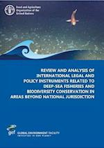 Review and Analysis of International Legal and Policy Instruments Related to Deep-sea Fisheries and Biodiversity Conservation in Areas Beyond National Jurisdiction