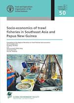 Socio-Economics of Trawl Fisheries in Southeast Asia and Papua New Guinea