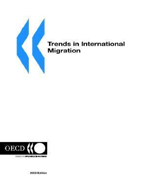 Trends in International Migration: SOPEMI - 2003 Edition