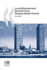 Local Economic and Employment Development (Leed) Local Development Benefits from Staging Global Events af Greg Clark, Oecd Publishing