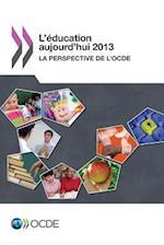 L'Education Aujourd'hui 2013 af Oecd