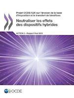 Projet Ocde/G20 Sur L'Erosion de La Base D'Imposition Et Le Transfert de Benefices Neutraliser Les Effets Des Dispositifs Hybrides, Action 2 - Rapport