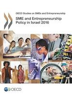 Sme and Entrepreneurship Policy in Israel 2016 (OECD Studies on SMEs and Entrepreneurship)