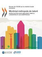 Revues de L'Ocde Sur La Creation Locale D'Emplois Montreal Metropole de Talent