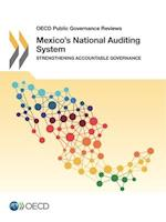OECD Public Governance Reviews Mexico's National Auditing System: Strengthening Accountable Governance