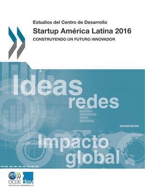 Bog, paperback Estudios del Centro de Desarrollo Startup America Latina 2016 af Oecd