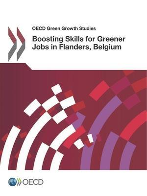 Bog, hæftet OECD Green Growth Studies Boosting Skills for Greener Jobs in Flanders, Belgium af Oecd