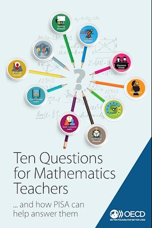 Bog, paperback Ten Questions for Mathematics Teachers... and How PISA Can Help Answer Them af Organization for Economic Cooperation and Development
