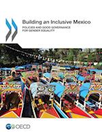 Building an Inclusive Mexico: Policies and Good Governance for Gender Equality