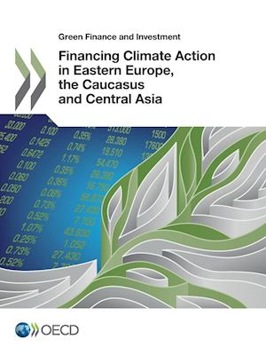 Bog, hæftet Green Finance and Investment Financing Climate Action in Eastern Europe, the Caucasus and Central Asia af Oecd