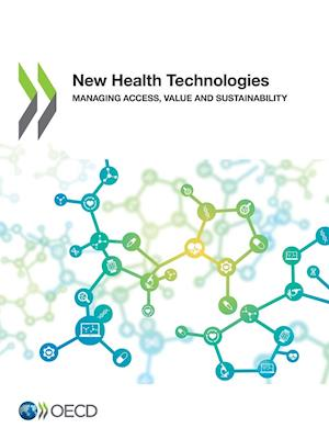 Bog, hæftet New Health Technologies: Managing Access, Value and Sustainability af Oecd